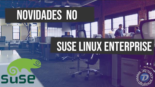 SUSE lança novas ferramentas para o seu sistema Enterprise