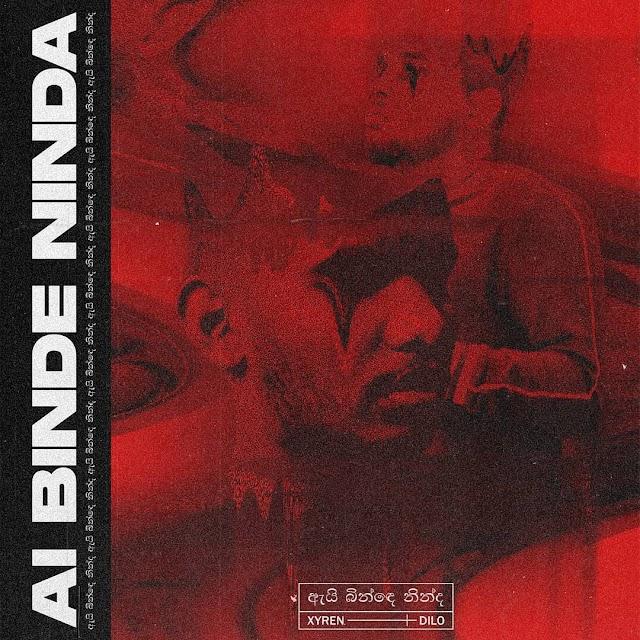 Xyren-Ai Binde Ninda(ඇයි බින්ඳෙ නින්ද) ft. Dilo