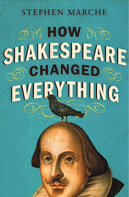 REVIEW: HOW SHAKESPEARE CHANGED EVERYTHING by Stephen Marche