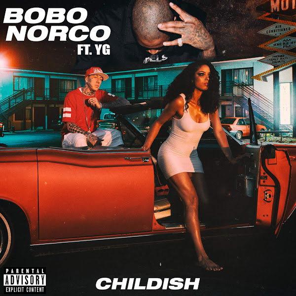 Bobo Norco - Childish (feat. YG) - Single Cover