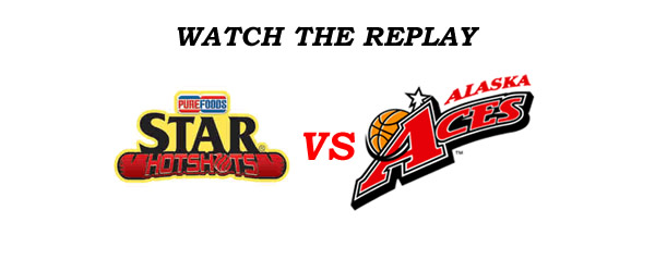 List of Replay Videos Star Hotshots vs Alaska Aces @ Panabo, Davao del Norte August 20, 2016