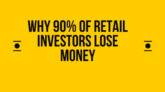 Why 90% of  retail investors lose money in stock market ?