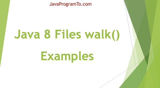 Java 8 Files walk() Examples