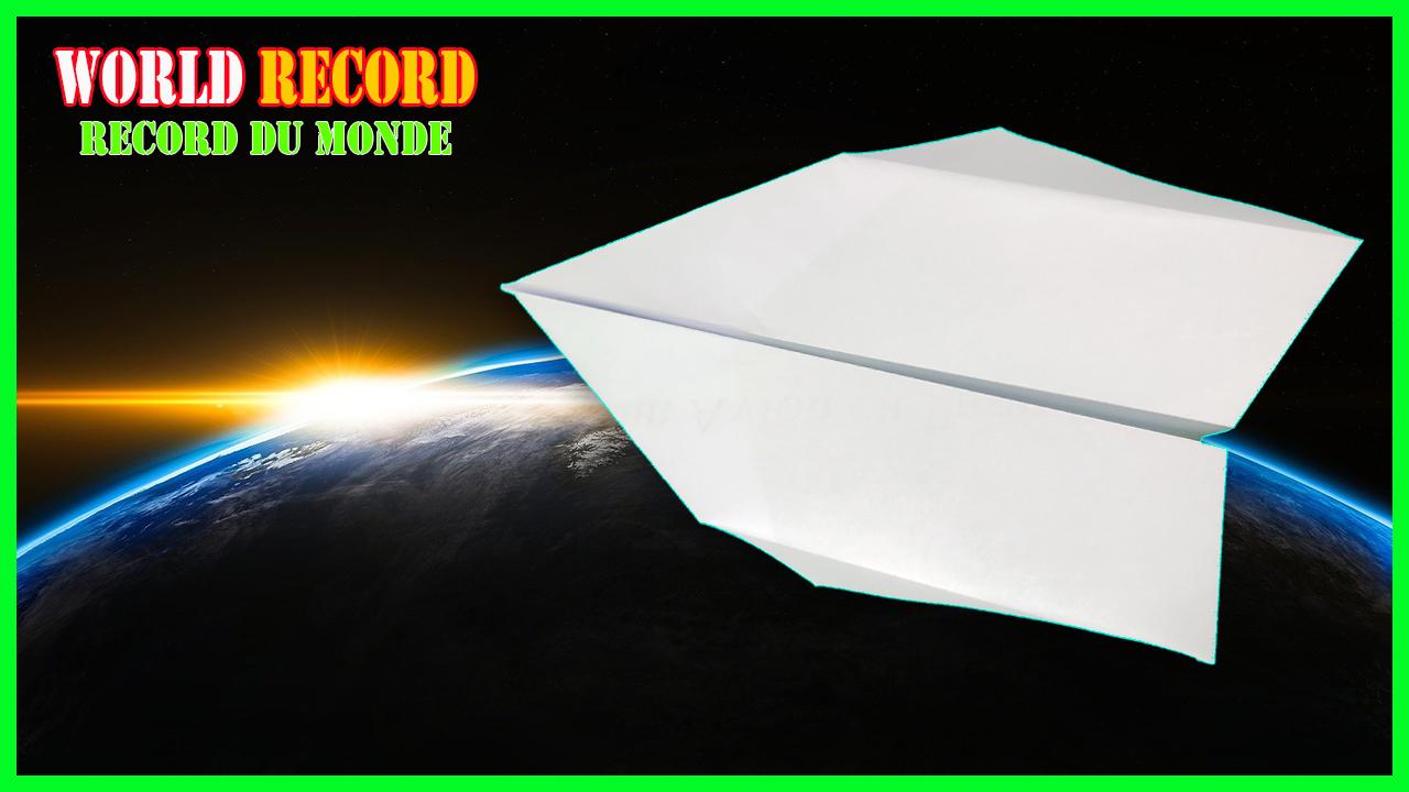 Comment faire un Avion en Papier Record Du Monde - Meilleur Planeur | World Record