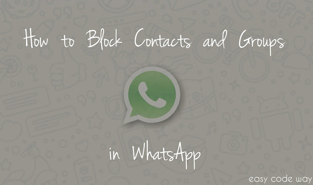 Block Contacts and Groups on WhatsApp