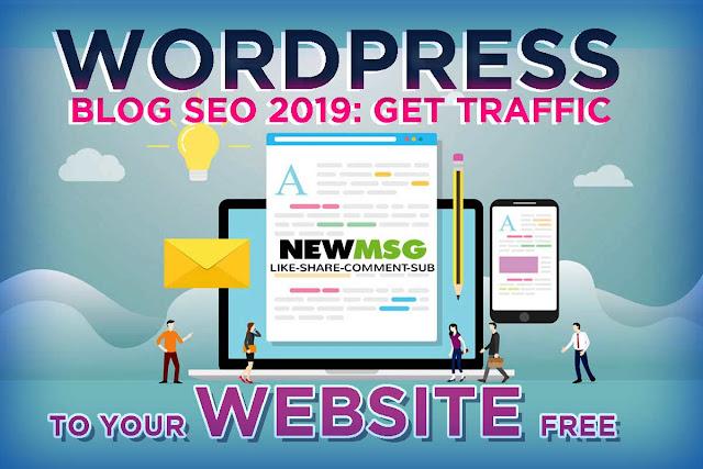 Get Traffic To Your Website Free WordPress Blog SEO 2019