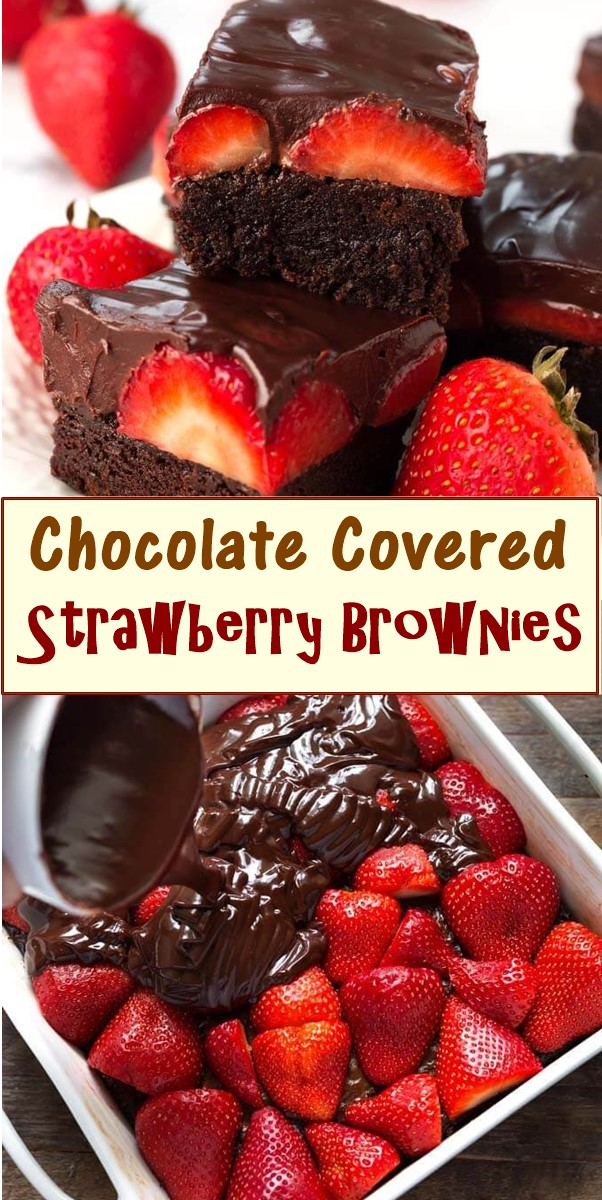 Chocolate Covered Strawberry Brownies #dessertrecipes