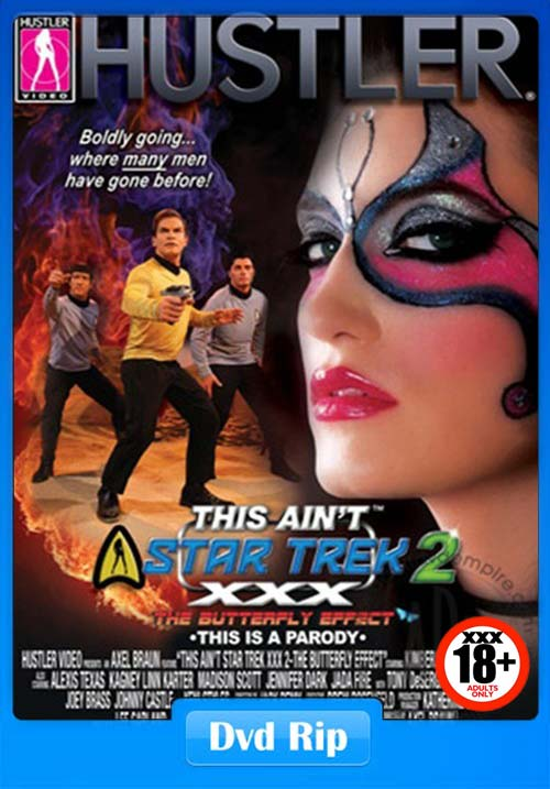 [18+] This Aint Star Trek XXX 2 The Butterfly Effect XXX BDRip x264