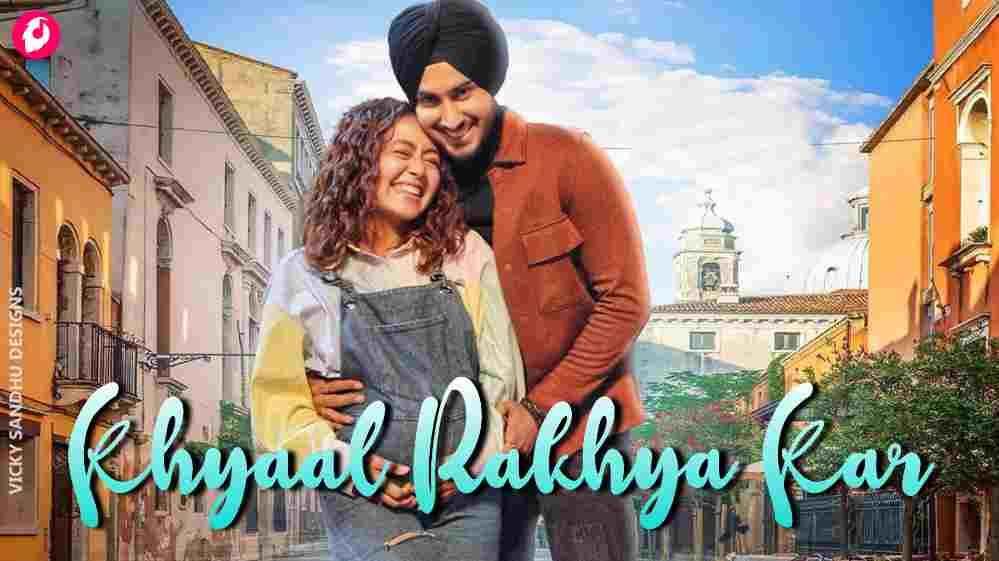 Khyaal Rakhya Kar Lyrics in Hindi English and Punjabi With Translation In English and Hindi Meaning - Neha Kakkar | Rohanpreet Singh
