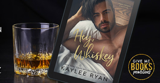 Release Blitz -- Hey, Whiskey by Kaylee Ryan