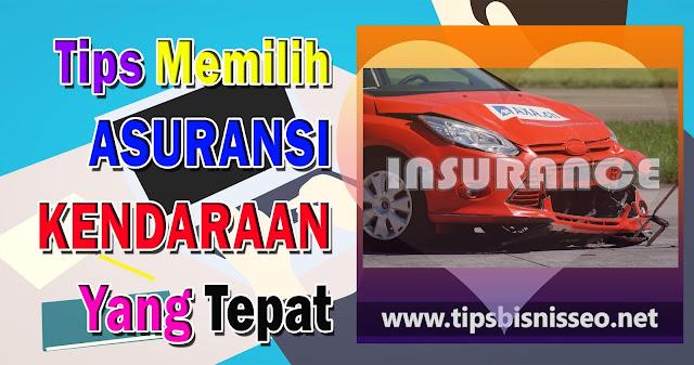 Tips Memilih Asuransi Kendaraan yang Tepat