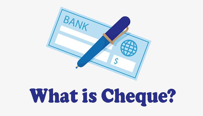 What Is Cheque? चेक किसे कहते है ?