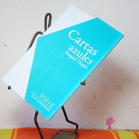 """Libro: """"Cartas azules"""" de Raquel Tirado"""