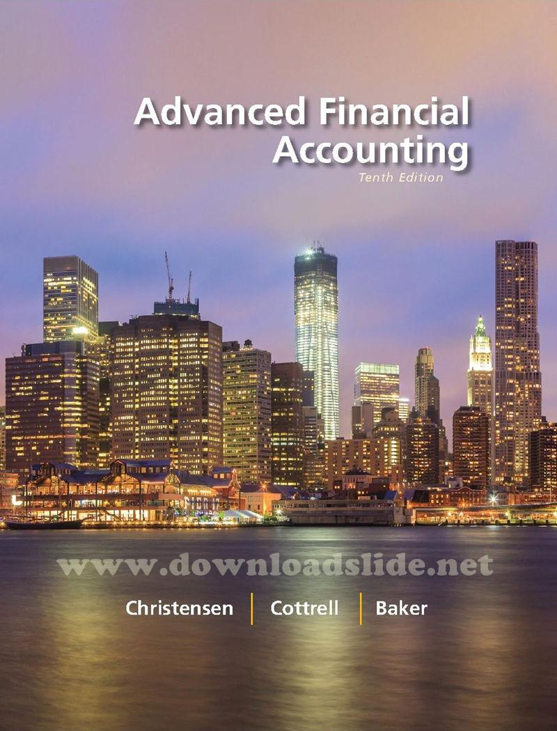 Ebook Advanced Financial Accounting 10th Edition by Baker, Chistensen,  Cottrell