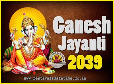 2039 Ganesh Jayanti Puja Date & Time, 2039 Ganesh Jayanti Calendar