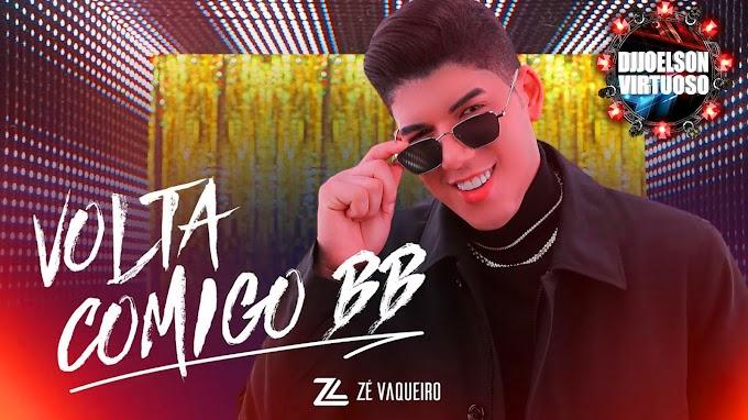 CD NOVO ZÉVAQUEIRO VOLTA COMIGO BB 2021- DJJOELSON VIRTUOSO