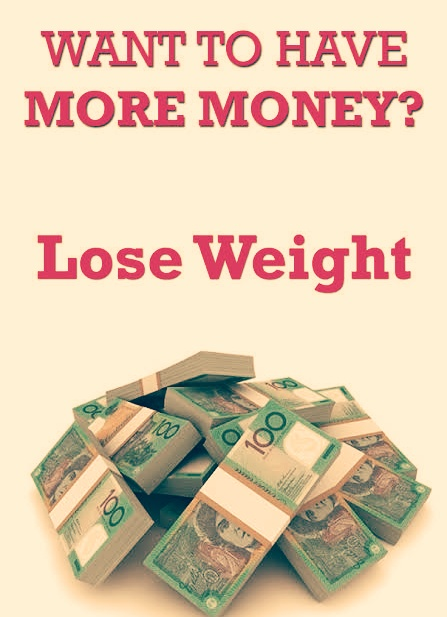 Want to have more money weight loss