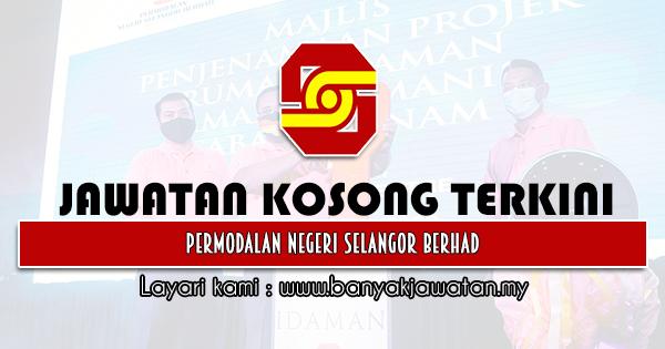 Jawatan Kosong 2021 di Permodalan Negeri Selangor Berhad
