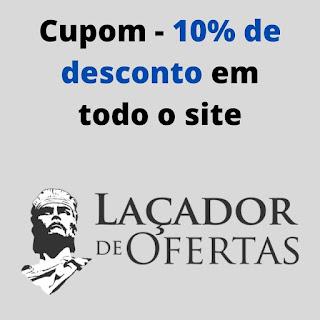 Cupom de Desconto laçador de ofertas - 10% em todo o site!
