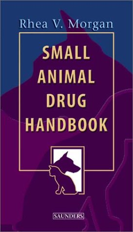 Small Animal Drug Handbook - WWW.VETBOOKSTORE.COM