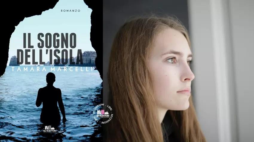 Recensione: Il sogno dell'isola, un romanzo poetico di Tamara Marcelli