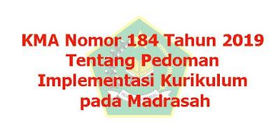 KMA Nomor 184 Tahun 2019 Tentang Pedoman Implementasi Kurikulum pada Madrasah