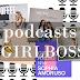 Top 5 Podcasts para uma #Girlboss