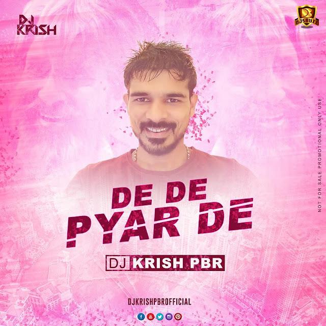 DE DE PYAAR DE REMIX – DJ KRISH PBR