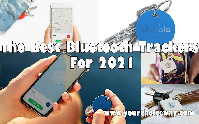 The Best Bluetooth Trackers For 2021 - Your Choice Way