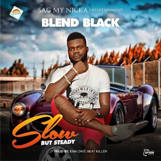 [Music] BLEND BLACK-  SLOW BUT STEADY