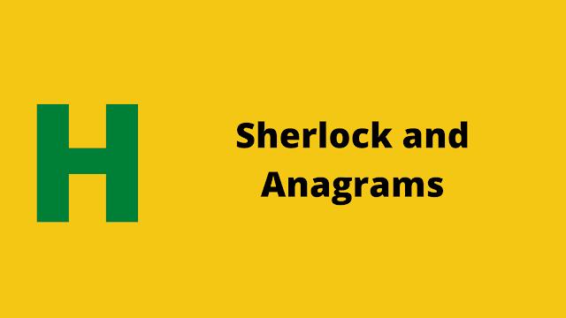 HackerRank Sherlock and Anagrams Interview Preparation kit solution