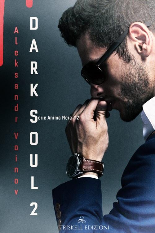 "Libri in uscita: ""Dark Soul II"" (Serie Anima Nera #2) di Aleksandr Voinov"
