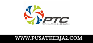 Loker Terbaru PT Pertamina Training & Consulting SMA SMK D3 Bulan Juni 2020