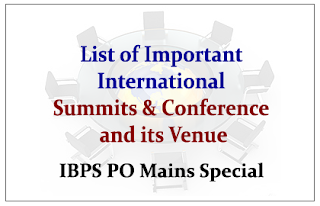List of International Summits and Conferences and its Venue (IBPS PO Mains Special)