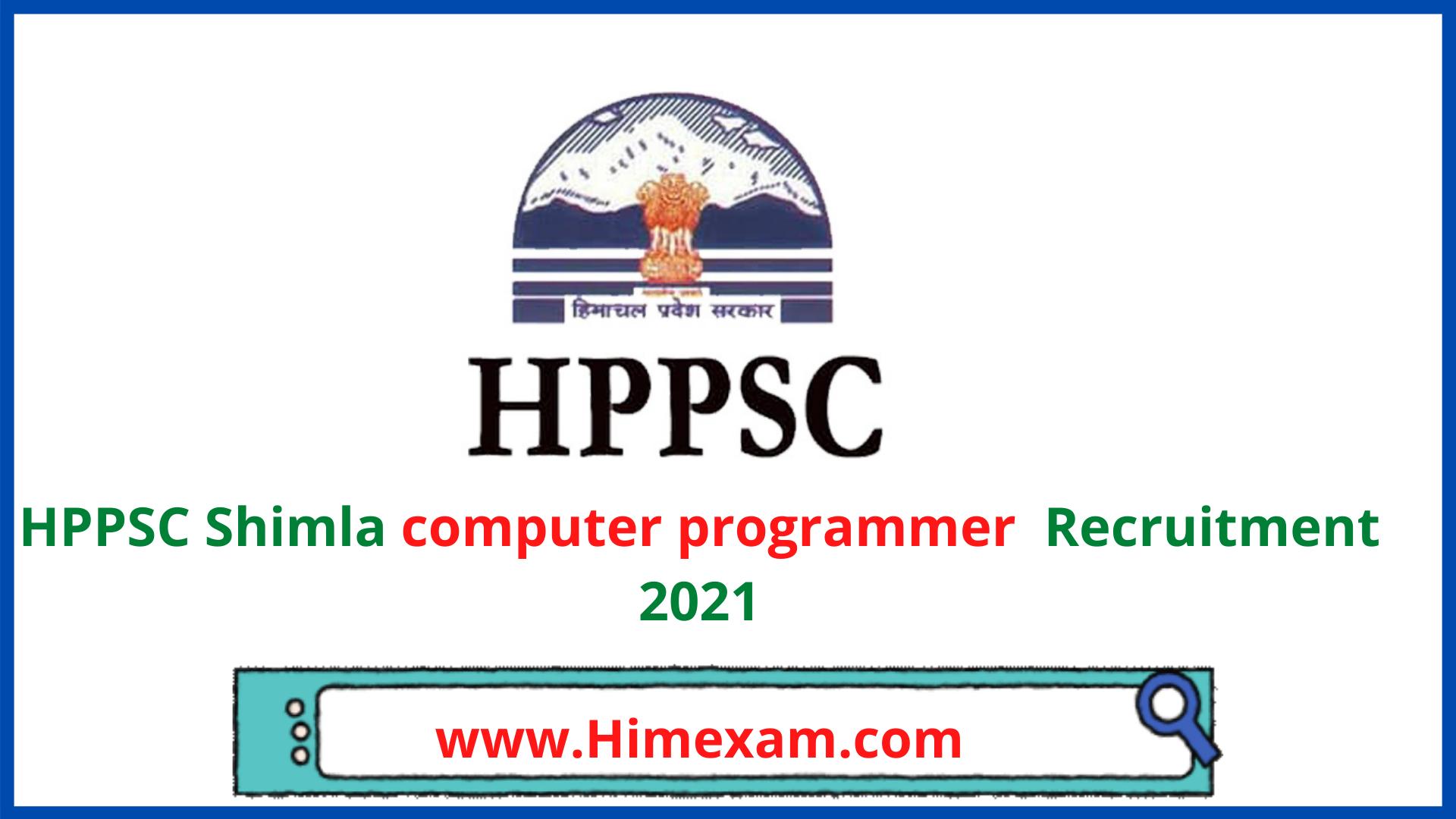 HPPSC Shimla Recruitment 2021-01 computer programmer post