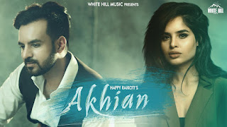 Akhian Download Punjabi Video Happy Raikoti