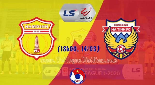 trực tiếp DNH Nam Định vs Hồng Lĩnh Hà Tĩnh (18h00, 14/03). Vòng 2 LS V.League 2020