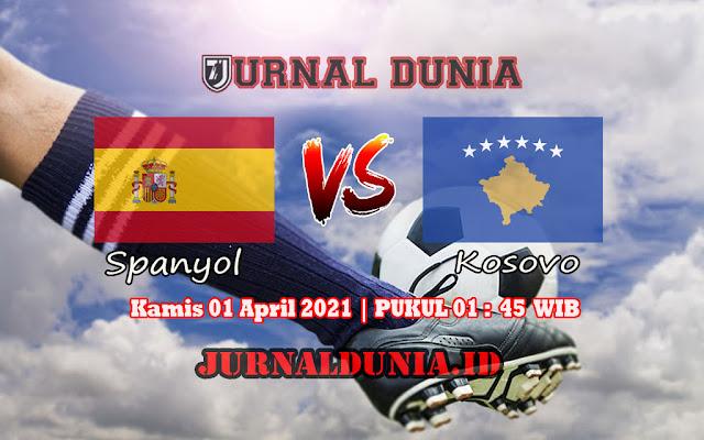 Prediksi Spanyol Vs Kosovo  , Kamis 01 April 2021 Pukul 01.45 WIB