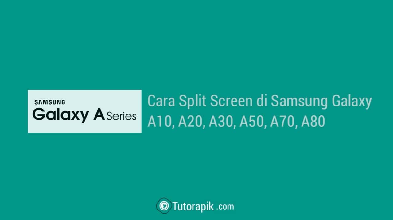 Cara Menggunakan Split Screen di Samsung
