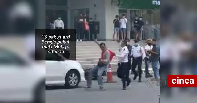 6 pak guard Bangla pukul lelaki Melayu ditahan