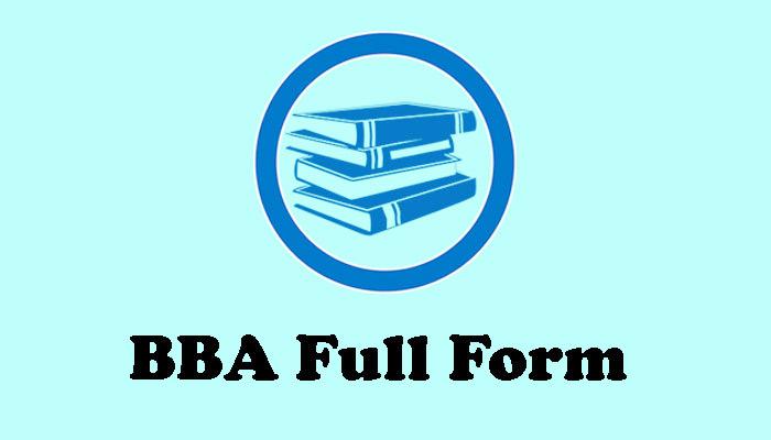 BBA Full Form in Hindi – बी.बी.ए. क्या है?