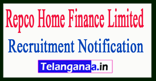 Repco Home Finance Limited Recruitment Notification 2017