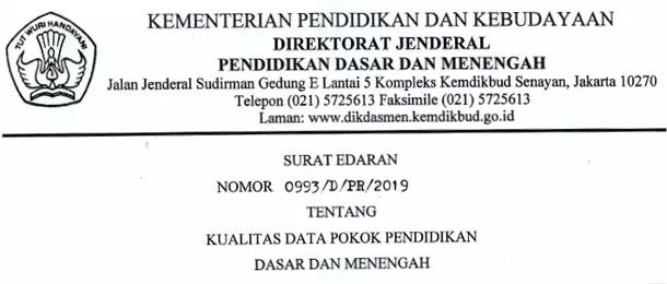 Surat Edaran Dijen Dikdasmen Nomor 0993/D/PR/2019 Tentang Kualitas Data Pokok Pendidikan Dasar dan Menengah