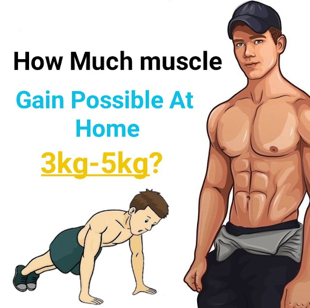 How much muscles gain Possible At home?