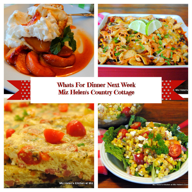 Whats For Dinner Next Week, 7-18-21 at Miz Helen's Country Cottage