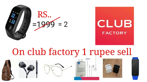 Club factory 1 Rupee sale, 100% of product ,free product