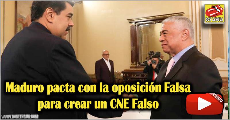 Maduro pacta con la oposición Falsa para crear un CNE Falso
