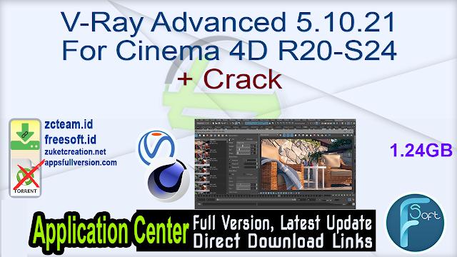 V-Ray Advanced 5.10.21 For Cinema 4D R20-S24 + Crack_ ZcTeam.id