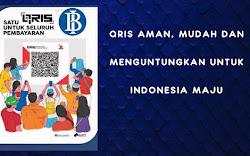 QRIS Aman, Mudah dan Menguntungkan untuk Indonesia Maju