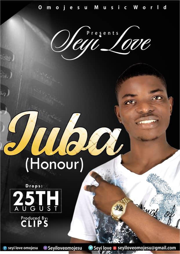 [MUSIC] Seyi Love _ JUBA(Honour) | ALABAGIST